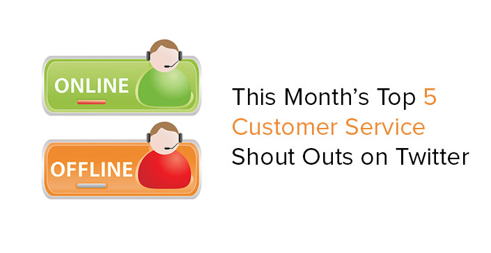 this-months-top-5-customer-service-shout-outs-on-twitter