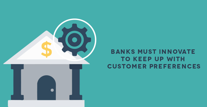 Banks-must-innovate-to-keep-up-with-customer-preferences